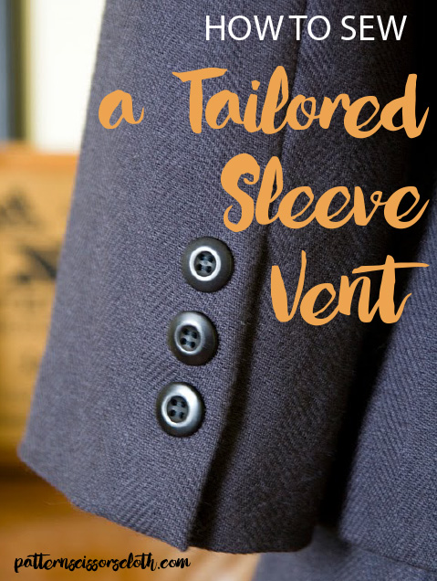 How to Sew a Tailored Sleeve Vent by Machine - a tutorial by Pattern Scissors Cloth