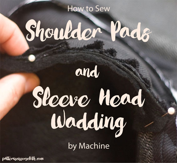 How to Sew Shoulder Pads and Sleeve Head Wadding by Machine