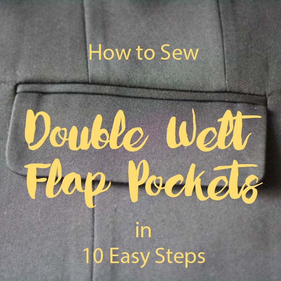How to Sew Double Welt Flap Pockets - in 10 Easy Steps!
