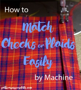 How to Match Checks or Plaids Easily by Machine