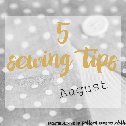 5 Sewing Tips August