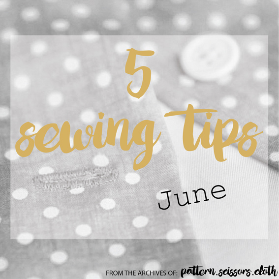5 Sewing Tips June