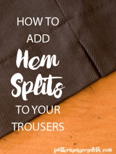 How to add Hem Splits to your Trousers