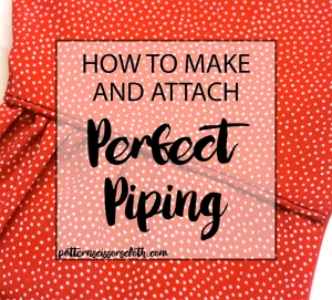 How to make and attach perfect piping, a tutorial by Pattern Scissors Cloth