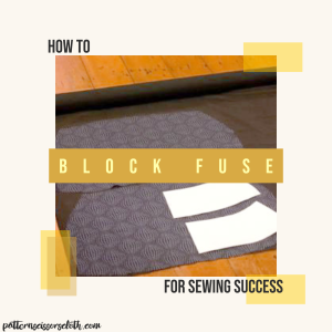 How to Block Fuse for Sewing Success